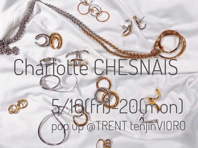 charlotte chesnais POPUP開催中!!!
