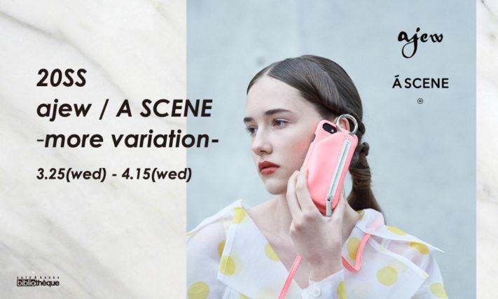 ajew/ASCENE -more variation-【3/25-4/15】