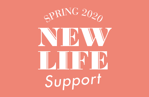 SPRING 2020 NEW LIFE Support