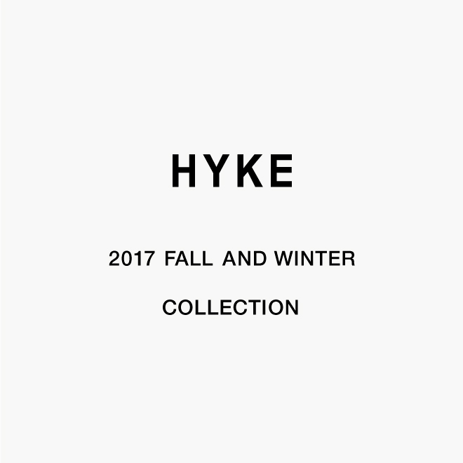 HYKE 2017 FALL AND WINTER
