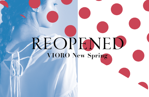 REOPENED VIORO New Spring