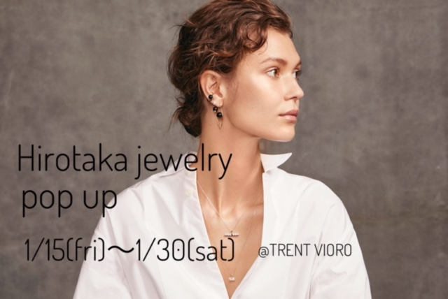 【Hirotaka jewelry POP UP】